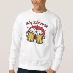 Na Zdrowie Toast With Beer Mugs Pullover Sweatshirt