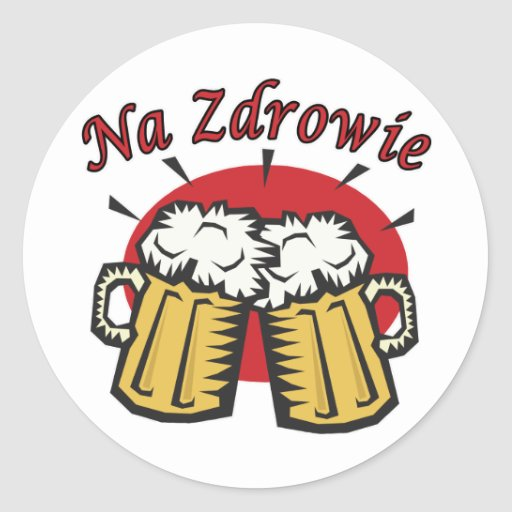 Na Zdrowie Toast With Beer Mugs Round Stickers