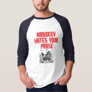 NABOKOV HATES YOUR PROSE T-Shirt