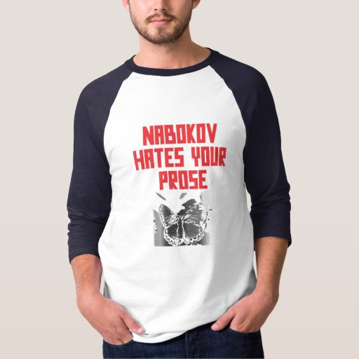 NABOKOV HATES YOUR PROSE TEE SHIRT