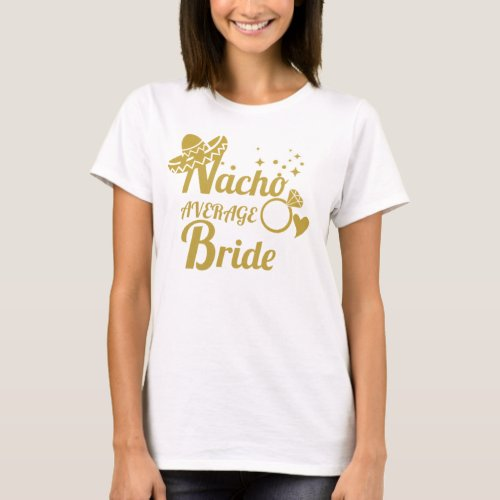 Nacho Average Bride T_Shirt