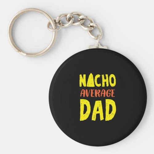 Nacho Average Dad Mexican Family Sombrero Keychain
