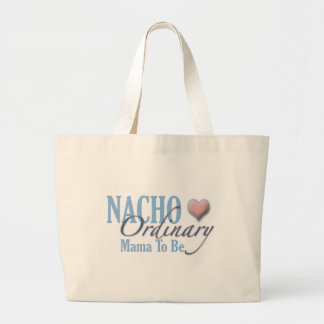Nacho Ordinary Mother to Be Canvas Bags