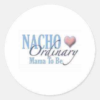 Nacho Ordinary Mother to Be Round Sticker