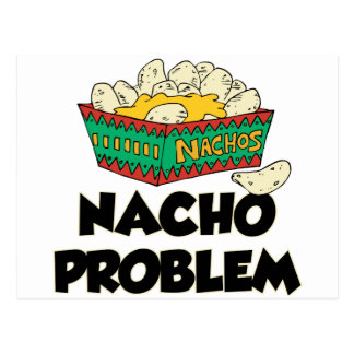 Nacho Problem - Funny Word Play Postcard