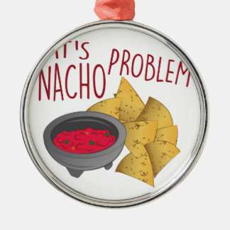 Nacho Problem Metal Ornament