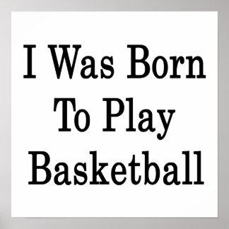 Nací jugar a baloncesto póster