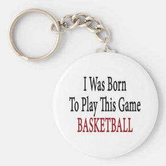 Nací jugar a este baloncesto del juego llavero redondo tipo pin