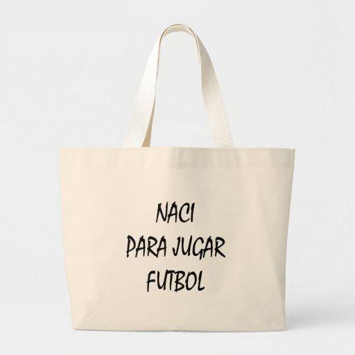 Naci Para Jugar Futbol Bolsa Tela Grande
