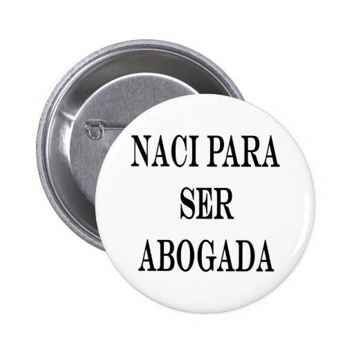 Naci Para Ser Abogada Pin Redondo 5 Cm