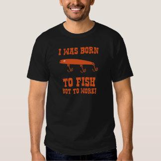 ¡Nací pescar, no trabajar! Playeras
