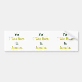 Nací sí en Jamaica Etiqueta De Parachoque