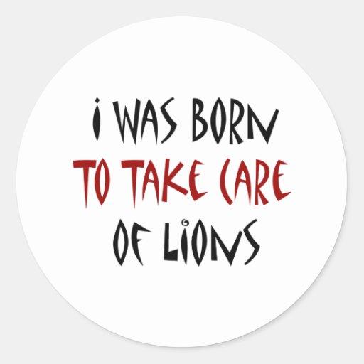 Nací tomar el cuidado de leones etiqueta redonda