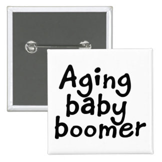 Nacido en el baby boom del envejecimiento pin cuadrado