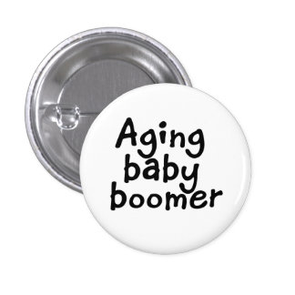 Nacido en el baby boom del envejecimiento pin redondo de 1 pulgada