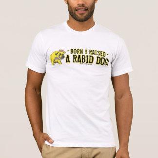 Nacido y aumentado una camisa rabiosa del perro