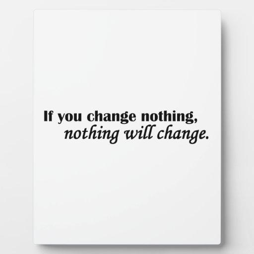 Nada cambiará placa para mostrar
