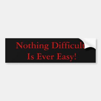 ¡Nada difícil es nunca fácil! Pegatina para el par Pegatina Para Auto