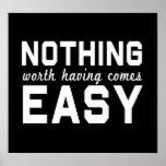 Nada digno de tener viene fácil