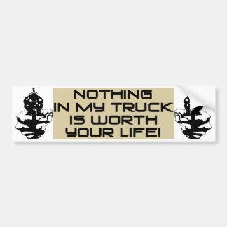¡Nada en mi camión vale su vida! Etiqueta De Parachoque