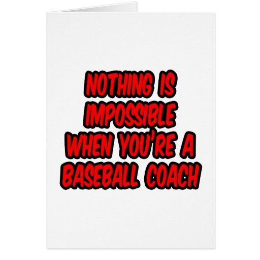 Nada es imposible… entrenador de béisbol tarjeta de felicitación