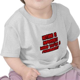 Nada es imposible… farmacéutico camisetas