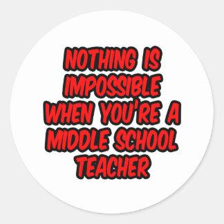 Nada es imposible… profesor de escuela secundaria pegatina redonda