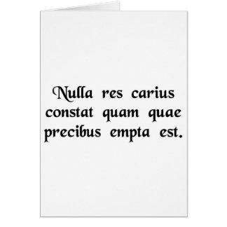 Nada es tan costoso como el que usted tenga…. tarjeta de felicitación