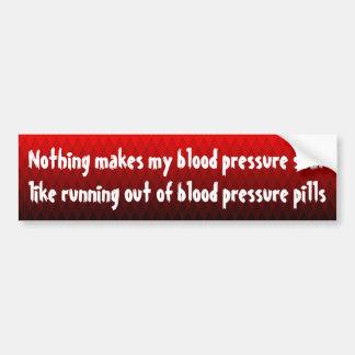 Nada hace que mi presión arterial se eleva… etiqueta de parachoque