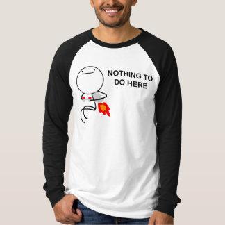 Nada hacer aquí - 2 echaron a un lado camiseta camisas