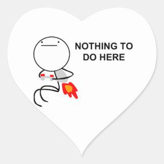 Nada hacer aquí - a los pegatinas del corazón pegatina en forma de corazón