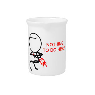 Nada hacer aquí - el meme jarra de beber