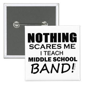 Nada me asusta banda de escuela secundaria pin cuadrado