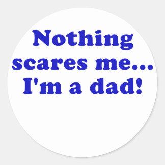 Nada me asusta Im un papá Pegatina Redonda