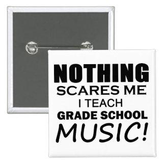 Nada me asusta música de la escuela primaria pin cuadrado
