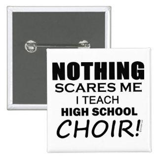 Nada me asusta que el coro de la High School secun Pin Cuadrado