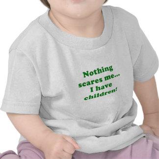Nada me asusta que tengo niños camiseta