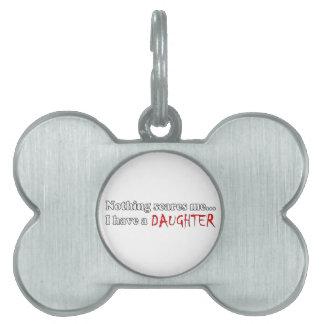 Nada me asusta… que tengo una hija placas de nombre de mascota
