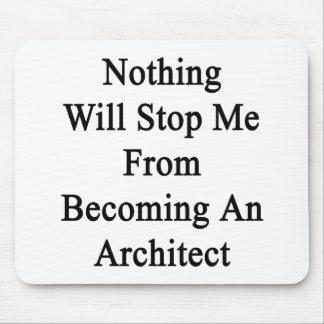 Nada me parará de sentir bien a un arquitecto tapetes de ratones
