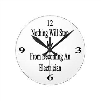 Nada me parará de sentir bien a un electricista reloj redondo mediano