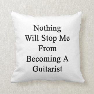 Nada me parará de sentir bien a un guitarrista cojines