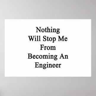 Nada me parará de sentir bien a un ingeniero póster
