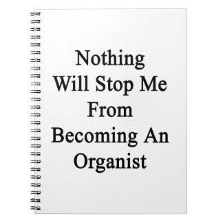 Nada me parará de sentir bien a un organista note book