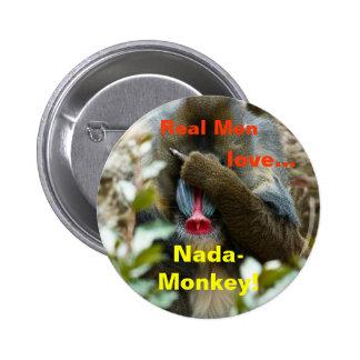 ¡Nada-Mono real del amor de los hombres Pin
