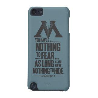 Nada no temer - nada ocultar funda para iPod touch 5G