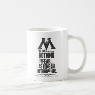 Nada no temer - nada ocultar taza de café