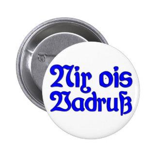 Nada ois Vadruß nada Baviera como aflicción bávaro