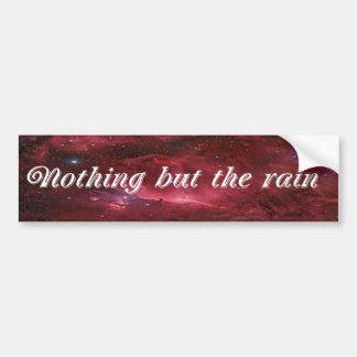 Nada pero la lluvia pegatina para auto