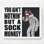 Nada pero un mono Mousepad del calcetín Tapetes De Raton