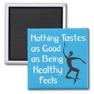 Nada prueba tan bueno como el ser sano siente imán cuadrado